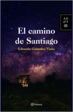 El camino de Santiago - Eduardo Gonzáles Viaña | Planeta de Libros