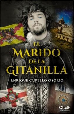 El marido de la gitanilla - Enrique Cupello Osorio | Planeta de Libros