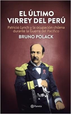 El último virrey del Perú - Bruno Polack | Planeta de Libros