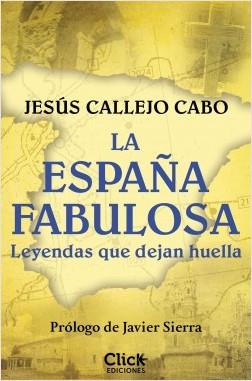 La España fabulosa - Jesús Callejo | Planeta de Libros