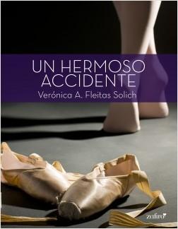 Un hermoso accidente - Verónica A. Fleitas Solich | Planeta de Libros