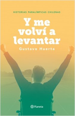 Y me volví a levantar - Gustavo Huerta | Planeta de Libros