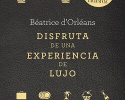 Disfruta de una experiencia de fastuosidad – Béatrice d'Orléans   Descargar PDF