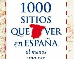 1000 sitios que ver en España al menos una vez en la vida – Juan Eslava Litigante   Descargar PDF