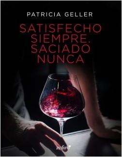 Satisfecho siempre. Saciado nunca – Patricia Geller | Descargar PDF