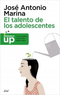 El talento de los adolescentes - José Antonio Marina | Planeta de Libros