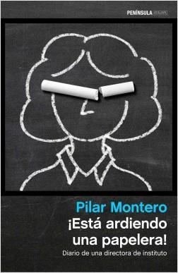 ¡Está ardiendo una papelera! - Pilar Montero | Planeta de Libros