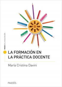 La formación en la práctica docente - Davini, María Cristina   Planeta de Libros