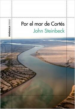 Por el mar de Cortés - John Steinbeck | Planeta de Libros