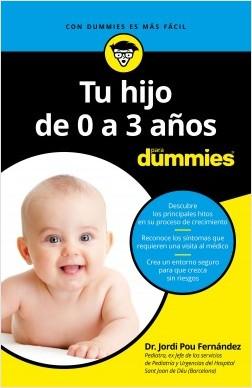 Tu hijo de 0 a 3 años para Dummies - Jordi Pou Fernández | Planeta de Libros