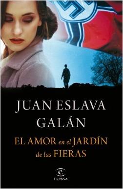 El amor en el Jardín de las Fieras - Juan Eslava Galán   Planeta de Libros