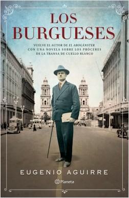 Los burgueses - Eugenio Aguirre | Planeta de Libros