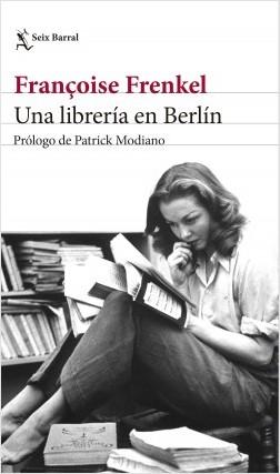 Una librería en Berlín - Françoise Frenkel | Planeta de Libros