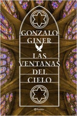 Las ventanas del cielo - Gonzalo Giner | Planeta de Libros