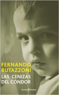 Las cenizas del condor - Fernando Butazzoni | Planeta de Libros