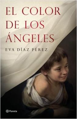 El color de los ángeles - Eva Díaz Pérez   Planeta de Libros