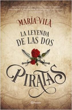 La leyenda de las dos piratas - María Vila | Planeta de Libros