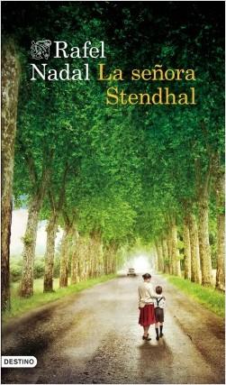 La señora Stendhal - Rafel Nadal | Planeta de Libros