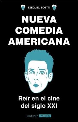 Nueva comedia americana - Ezequiel Boetti | Planeta de Libros
