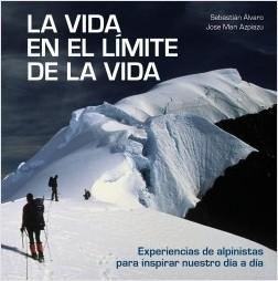 La vida en el límite de la vida - Sebastián Álvaro,Jose Mari Azpiazu | Planeta de Libros