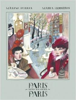 Paris sera toujours Paris - Máximo Huerta,Maria Herreros | Planeta de Libros