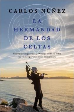 La hermandad de los celtas - Carlos Núñez | Planeta de Libros