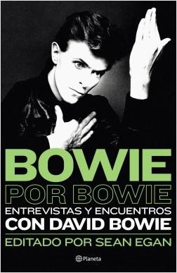Bowie por Bowie - Sean Egan | Planeta de Libros