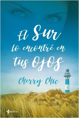 El sur lo encontré en tus ojos - Cherry Chic | Planeta de Libros