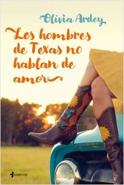 Los hombres de Texas no hablan de amor - Olivia Ardey | Planeta de Libros
