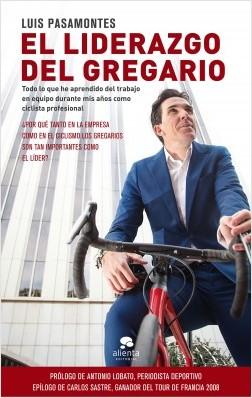 El liderazgo del gregario - Luis Pasamontes | Planeta de Libros