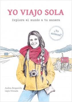 Yo viajo sola - Andrea Bergareche - Lápiz Nómada | Planeta de Libros