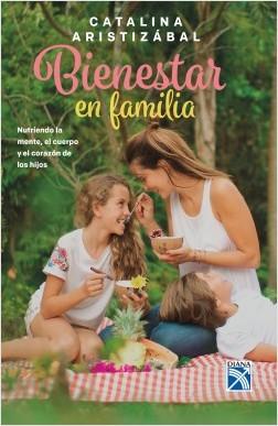 Bienestar en familia - Catalina Aristizabal Humar   Planeta de Libros