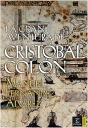 La gran aventura de Cristóbal Colón - Manuel Fernández Álvarez | Planeta de Libros
