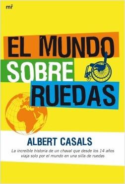 El mundo sobre ruedas - Albert Casals | Planeta de Libros