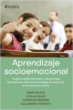 Aprendizaje Socioemocional - Neva Milicic,Christian Berger,Alejandra Torretti,Lidia Alcalay | Planeta de Libros