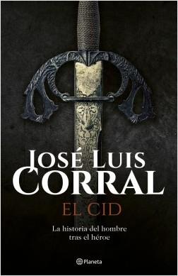 El Cid - José Luis Corral | Planeta de Libros