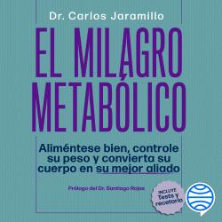 El milagro metabólico - Dr. Carlos Jaramillo | Planeta de Libros
