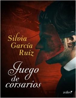 Juego de corsarios - Silvia García Ruiz | Planeta de Libros