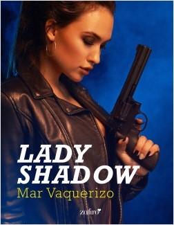 Lady Shadow - Mar Vaquerizo | Planeta de Libros