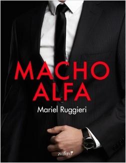 Macho Alfa - Mariel Ruggieri | Planeta de Libros
