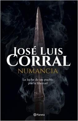 Numancia - José Luis Corral | Planeta de Libros