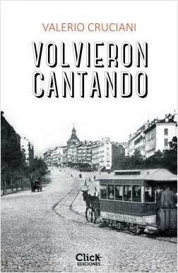 Volvieron cantando - Valerio Cruciani | Planeta de Libros