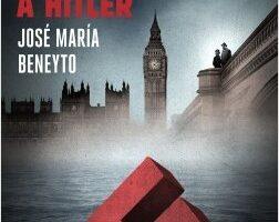 El informador que engañó a Hitler – José María Beneyto | Descargar PDF