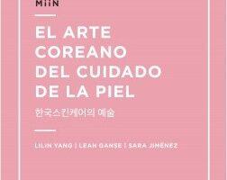 El arte coreano del cuidado de la piel – Lilin Yang,Leah Ganse,Sara Jiménez | Descargar PDF
