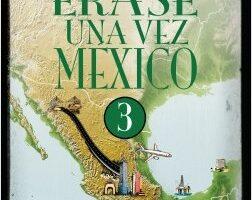 Érase una vez México 3 – Alejandro Rosas,Sandra Molina | Descargar PDF