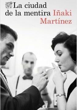 La ciudad de la mentira – Iñaki Martínez | Descargar PDF