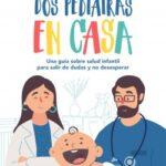 Dos pediatras en casa – Elena Blanco,Gonzalo Oñoro | Descargar PDF