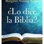 ¿Lo dice la biblia? – Margaret Nutting Ralph | Descargar PDF