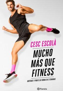 Mucho más que fitness – Cesc Escolà | Descargar PDF