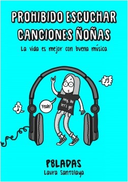 Prohibido escuchar canciones ñoñas – Laura Santolaya | Descargar PDF